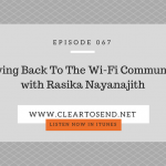 CTS 067: Giving Back To The Wi-Fi Community with Rasika Nayanajith