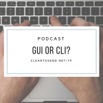 CTS 079: GUI or CLI