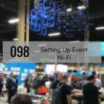 CTS 098: Setting Up Event Wi-Fi