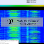 CTS 107: What's The Purpose of Cisco CleanAir