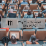 CTS 111 – Why You Shouldn't Skip WLPC