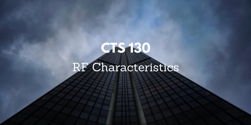 CTS 130: RF Characteristics
